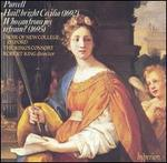 Purcell: Hail! bright Cecilia; Who can from joy refrain?