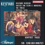 Respighi: Belfagor Overture; Toccata for Piano & Orchestra, etc.