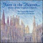 Faire is the Heaven: Music of the English Church