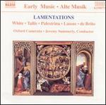 Lamentations: White; Tallis; Palestrina