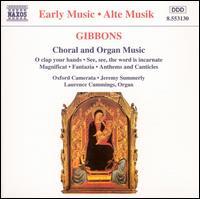 Gibbons: Choral and Organ Music - Laurence Cummings (organ); Oxford Camerata (choir, chorus)