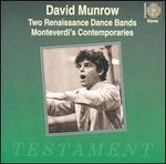 Two Renaissance Dance Bands; Monteverdi's Contemporaries