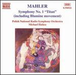 "Mahler: Symphony No. 1 ""Titan"" (including Blumine movement)"