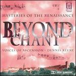 Beyond Chant-Mysteries of the Renaissance [Import]