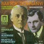 Dohn�nyi: Konzertst�ck; Bart�k: Concerto for Orchestra