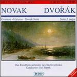 Novak: Overture / Marysa / Slovak Suite / Dvorak: Suite in a Major
