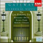 Gateway To Classical Music: The Late Romantic Era