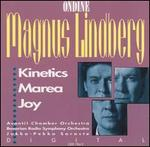Magnus Lindberg: Kinetics; Marea; Joy