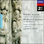 Faur�: Requiem; Cantique de Jean Racine; Durufl�: Requiem; Quatre Motets
