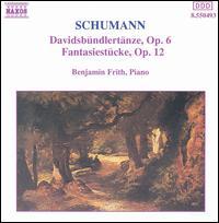 Schumann: Davidsb�ndlert�nze, Op. 6; Fantasiest�cke, Op. 12 - Benjamin Frith (piano)