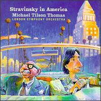 Stravinsky in America - London Symphony Orchestra