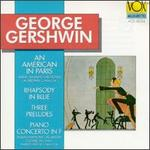 Gershwin: An American in Paris; Rhapsody in Blue; Three Preludes; Piano Concerto in F