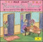 Mad about Romantic Piano - Alexis Weissenberg (piano); Andrei Gavrilov (piano); Evgeny Kissin (piano); Jean-Marc Luisada (piano); Lilya Zilberstein (piano); Maria Jo�o Pires (piano); Martha Argerich (piano); Rudolf Serkin (piano); Stanislav Bunin (piano)
