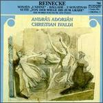 Reinecke: Sonata For Flute And Piano/Suite For Flute & Piano/Ballade For Flute And Orchestra/Three Sonatinas For Flut