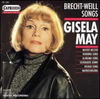 Brecht & Weill Songs - Gisela May (vocals); Gundula Sonsalla (guitar); Horst Dittmann (baritone); Manfred Schmieder (bass); Milan Samko (harmonium);...