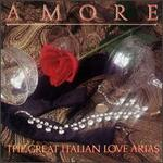Amore: Great Italian Love Arias