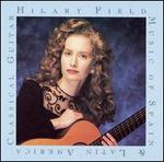 Hilary Field Plays Music of Spain & Latin America