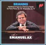 Brahms: Handel Variations; Six Piano Pieces; Two Rhapsodies