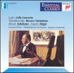 Lalo, Tchaikovsky, Bloch, Faure: Cello Works