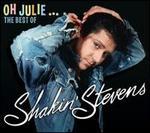 Oh Julie: The Very Best of Shakin Stevens