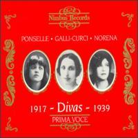 Divas 1917-1939 - Amelita Galli-Curci (soprano); Eide Norena (soprano); Ezio Pinza (bass); Giuseppe de Luca (baritone);...