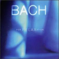 Bach for Relaxation - Amsterdam Guitar Trio; Elizabeth Anderson (cello); Gustav Leonhardt (harpsichord); James Galway (flute);...