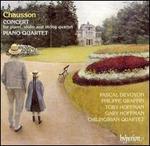 Chausson: Concert; Piano Quartet