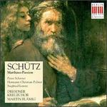 Schntz: St. Matthew Passion