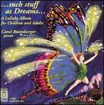 ...Such Stuff as Dreams: a Lullaby Album for Children and Adults-2 Cd Set