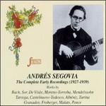 Andr�s Segovia: The Complete Early Recordings