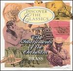 Discover the Classics: The Instruments of the Orchestra - Brass