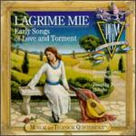 Lagrime Mie: Early Songs of Love and Torment