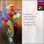 Chopin: Nocturnes; 4 Ballades