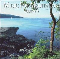 Music for Meditation, Vol. 3 - Isabel Mourao (piano); Jadwiga Kotnowska (flute); Peter Schmalfuss (piano); Susanne Lautenbacher (violin)