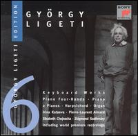 Gy�rgy Ligeti: Keyboard Works - Elisabeth Chojnacka (harpsichord); Irina Kataeva (piano); Pierre-Laurent Aimard (piano); Zsigmond Szathm�ry (organ)
