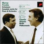 Schumann: Complete Works for Piano and Orchestra