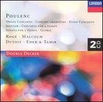 Poulenc: Organ Concerto; Gloria; Sextuor; Concert Champ�tre; Concerto for 2 Pianos