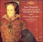 John Sheppard: English and Latin Church Music