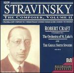 Stravinsky the Composer, Vol. 2