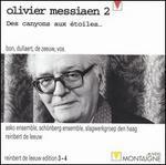 Olivier Messiaen 2: Des canyons aux �toiles...