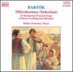 Bart=k: Mikrokosmos (Selection); 15 Hungarian Peasant Songs; 6 Dances in Bulgarian Rhythm