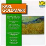 Goldmark: Violin Concerto; Rustic Wedding Symphony
