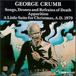 Crumb: Songs, Drones and Refrains of Death / Apparition / a Little Suite for Christmas, a.D. 1979