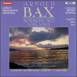 Bax: Symphony No. 7; Four Songs