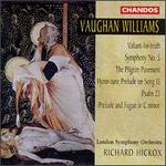 Vaughan Williams: Valiant-for-truth; Symphony No. 5; The Pilgrim Pavement; Hymn-tune Prelude on Song 13; Psalm 23