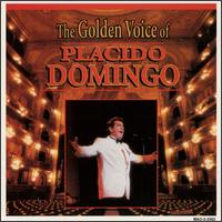 The Golden Voice of Placido Domingo - Pl�cido Domingo (vocals)