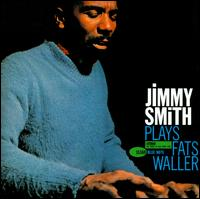 Jimmy Smith Plays Fats Waller - Jimmy Smith