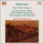 Debussy: Piano Works, Vol. 1