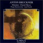 Anton Bruckner: Motetten; Choral-Messe