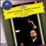 Kod�ly: Dances of Gal�nta; H�ry J�nos Suite; Psalmus hungaricus